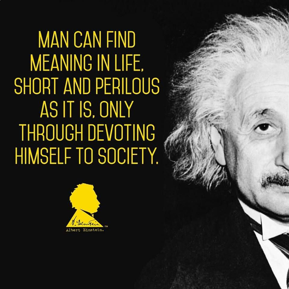 Attribution As Told By Albert Einstein From Why Socialism Monthly Review May 1949 See Rowe And Schulman Einstein Albert Einstein Finding Meaning In Life