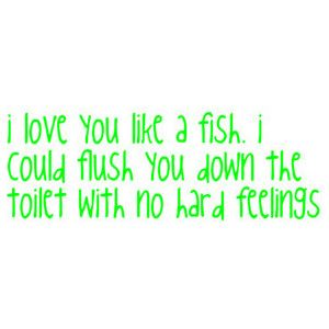 I Love You Like A Fish Quote Clipped By Maydaymandy Polyvore Words