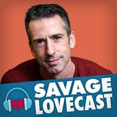 iTunes - Podcasts - Savage Lovecast by Dan Savage