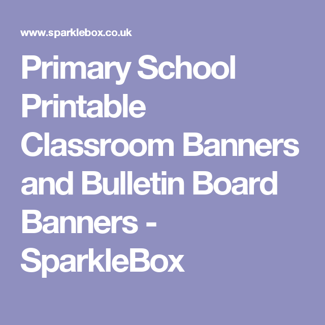 Primary School Printable Classroom Banners and Bulletin ...