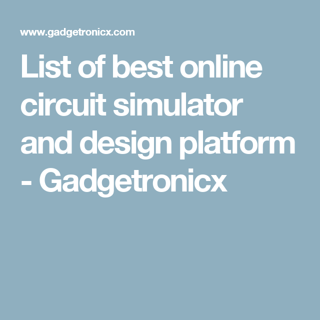 List of best online circuit simulator and design platform | Circuits