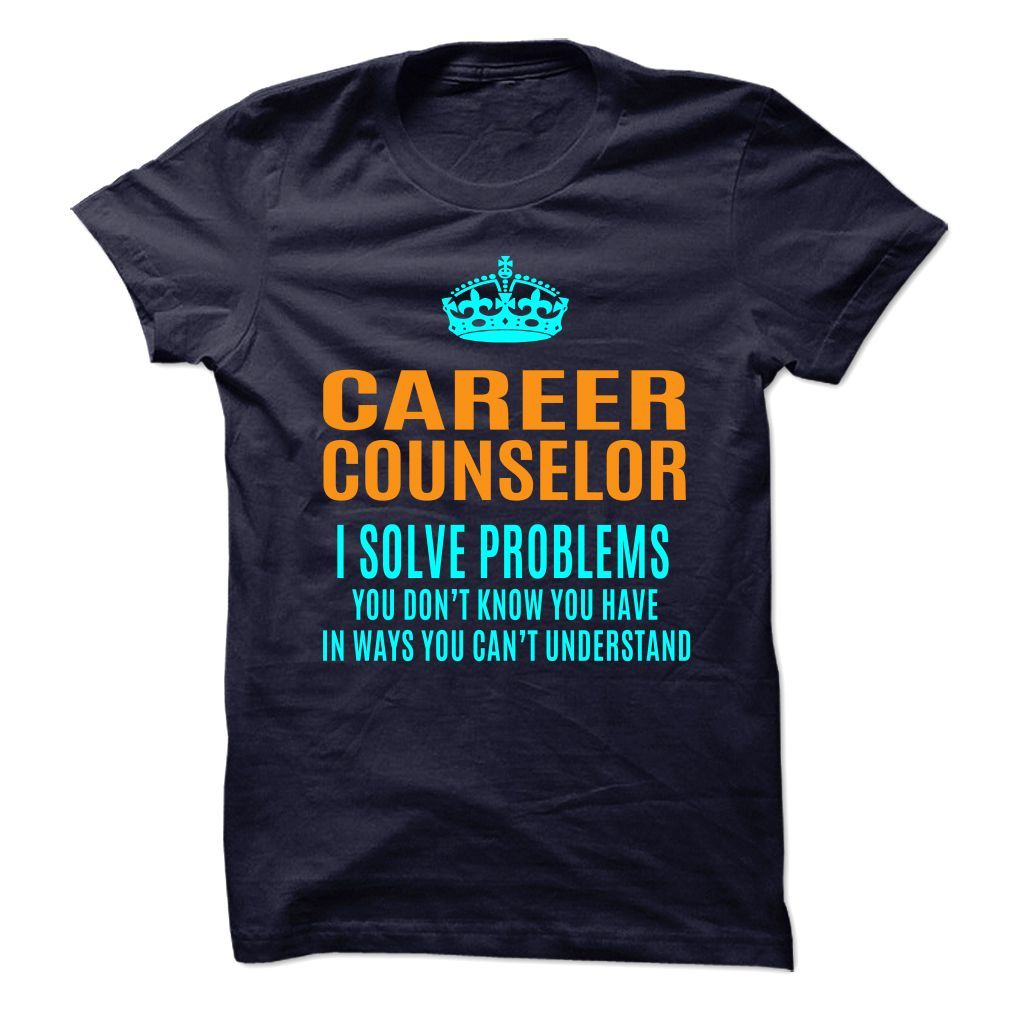 CAREER COUNSELOR Solve Problems You Don't Know You Have T-Shirts, Hoodies. Get It Now ==► https://www.sunfrog.com/No-Category/CAREER-COUNSELOR--Solve-problems-89405467-Guys.html?id=41382
