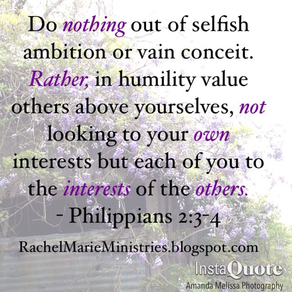 Do Nothing Out Of Selfish Ambition Or Vain Conceit Rather In