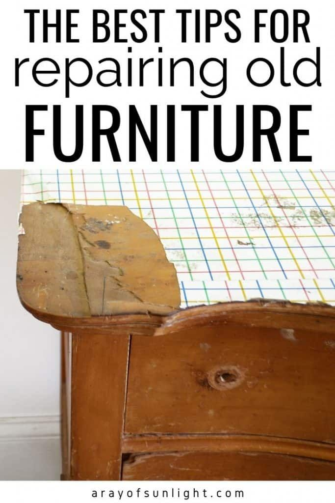 The Best Tips for Repairing Old Furniture - A Ray of Sunlight #oldfurniture