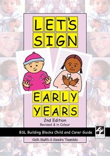 Let S Sign Early Years 2nd Edition Bsl Building Blocks Child Carer Guide Early Years Carer Building Blocks