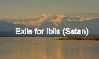 The Creator, His Caliph and Satan (Allaah, Aadamii awr ibliis): Exile for Iblis (Satan)
