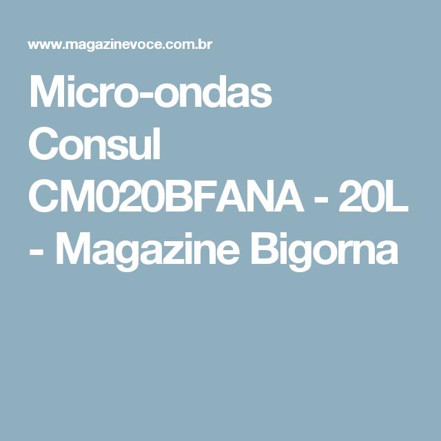 Micro-ondas Consul CM020BFANA - 20L - Magazine Bigorna