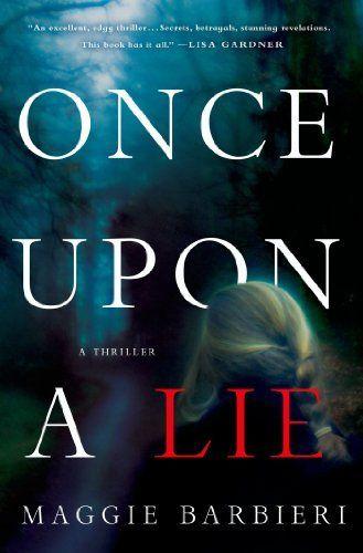 Once Upon a Lie: A Thriller (Maeve Conlon Novels #1)