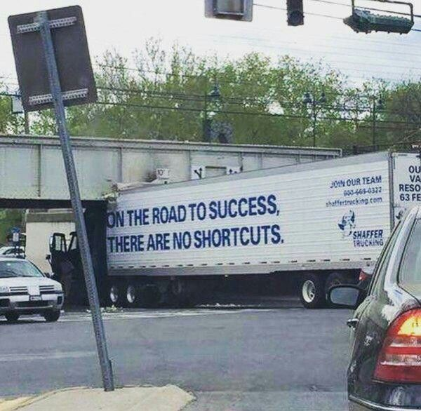 On the he road to success there are no shortcuts