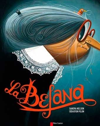 La Befana. Histoire + album de Sandra NELSON et Sébastien PELON – 2012 (Dès 5 ans)
