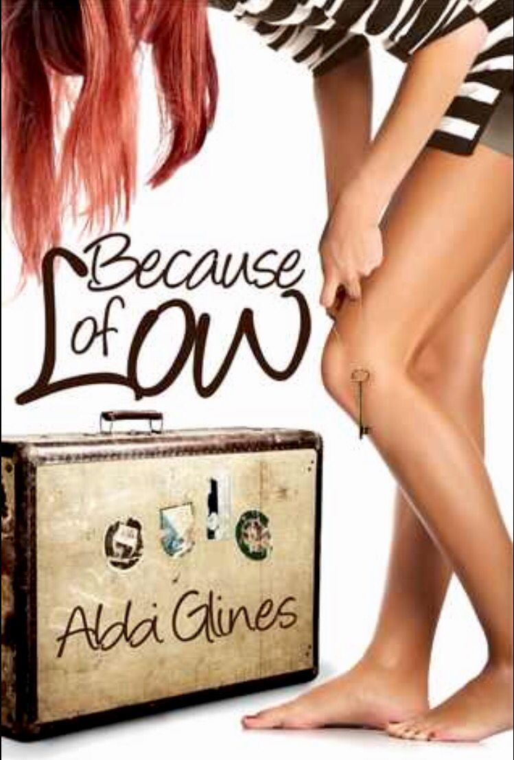 Book 34-Because Of Low by Abbi Glines; A book from the library. Completed 04/07/16. #2016readingchallenge