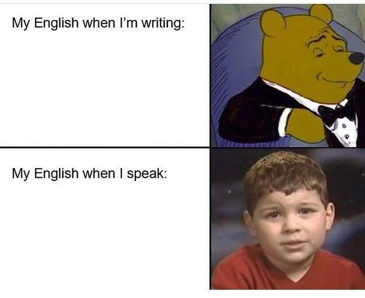 English When I Speak Stupid Funny Memes Really Funny Memes Funny Relatable Memes