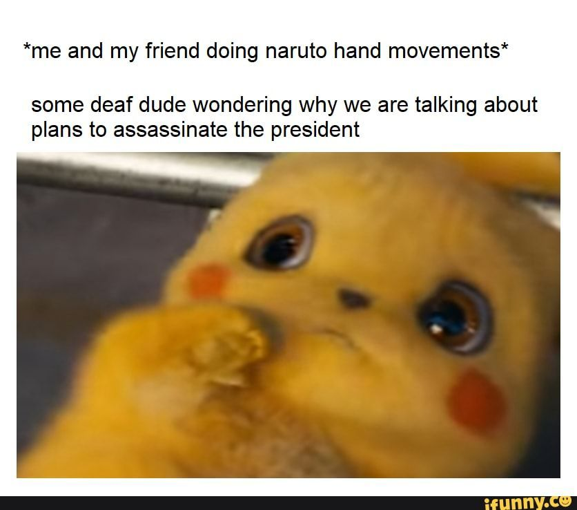 Picture Memes Whddpszt6 1 Comment Ifunny Presidents Me And My Friend Doing Naruto Hand Movements Funny Naruto Memes Really Funny Memes Stupid Funny Memes