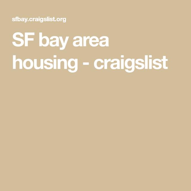 SF bay area housing - craigslist | Bay area housing, Bay ...