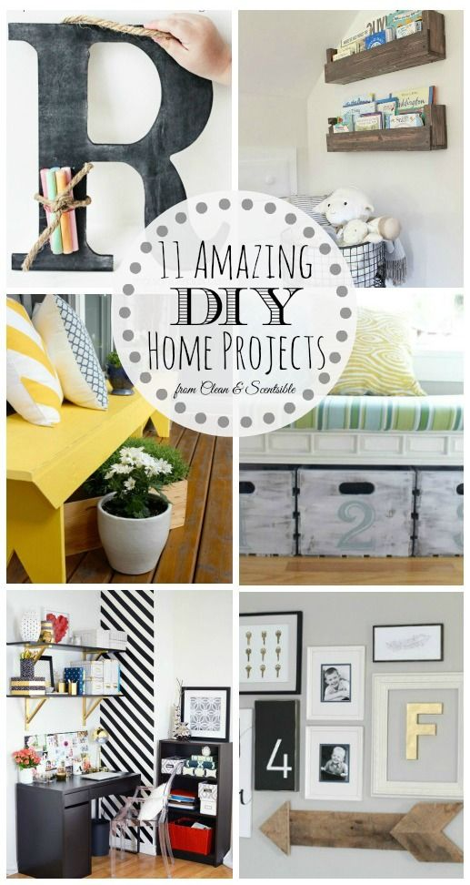 11 Diy Home Projects Clean And Scentsible Home Diy Home Projects Diy Home Decor