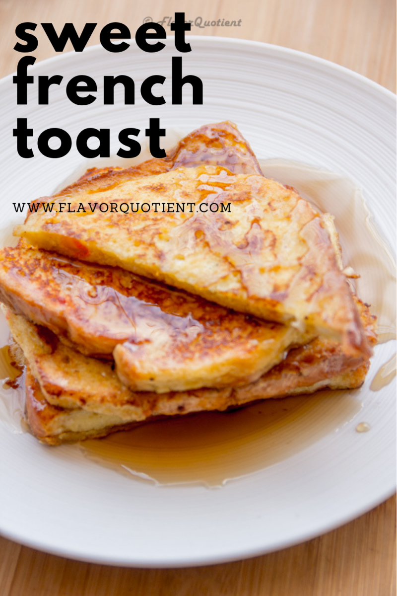 Sweet French Toast Easy Breakfast Recipe Flavor Quotient Recipe Homemade Breakfast Recipes Breakfast Recipes Sweet French Toast Recipe