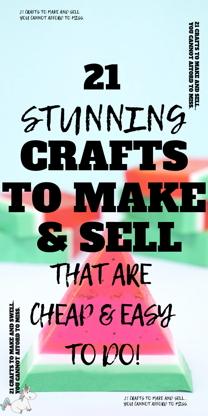 21 Brilliant Crafts To Make And Sell For Extra Cash In 2019 #craftfairs