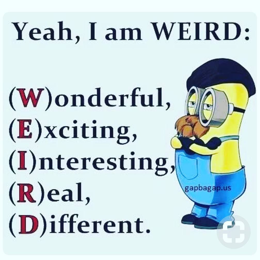Funny Minion Quote Now THAT Is Weird Lolololol