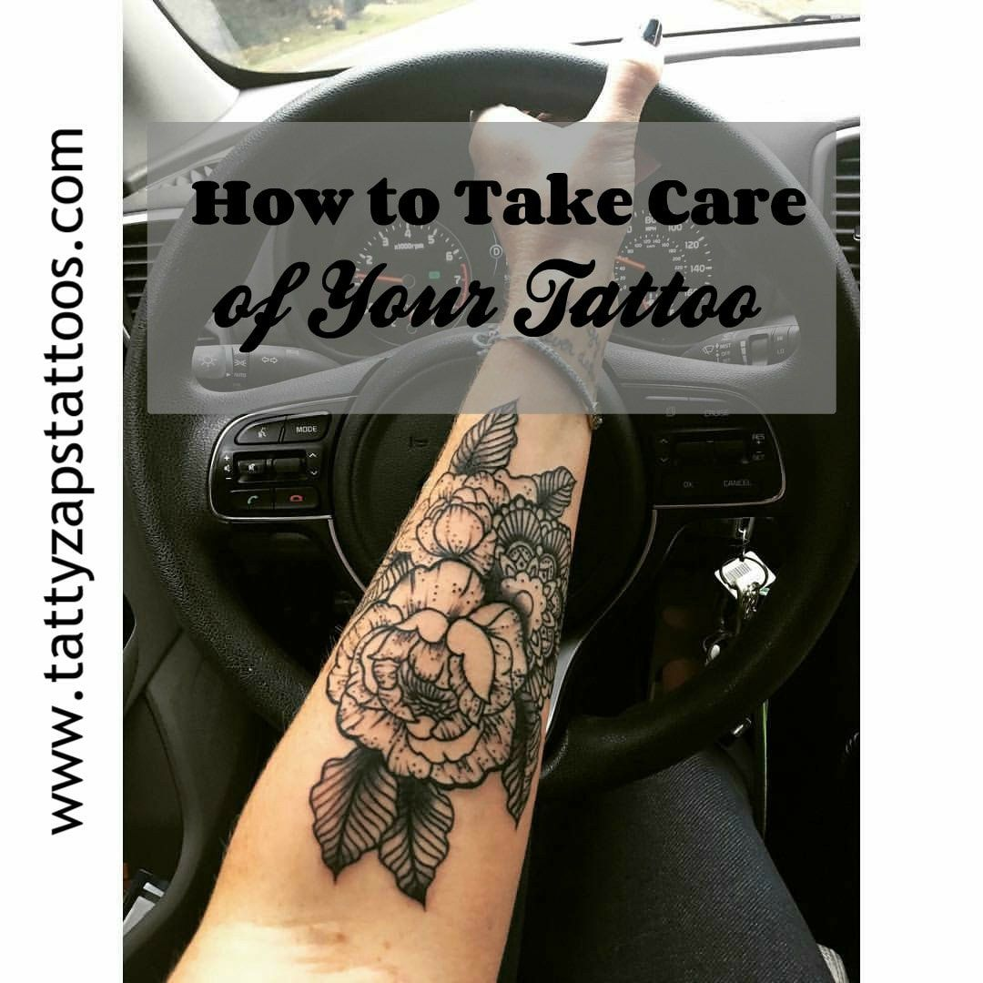 How to Take Care of Your Tattoo by Tatty Zaps Tattoos