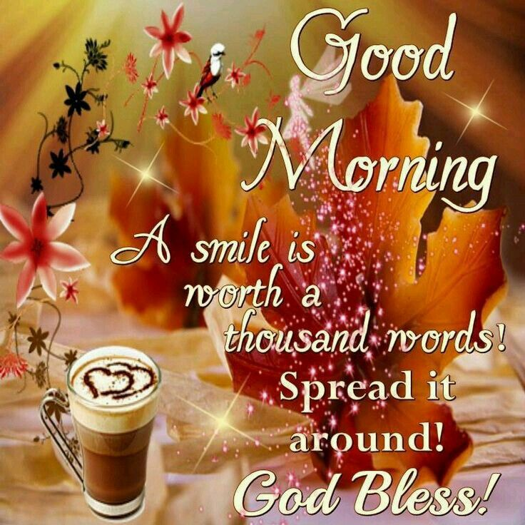 Good morning sister and yours, happy Tuesday, God bless