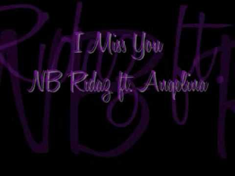 I Miss You Nb Ridaz Ft Angelina My Baby Sang This To Me