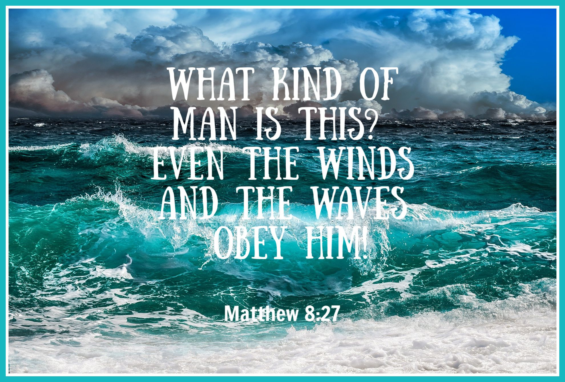 Image result for even the wind and waves obey him
