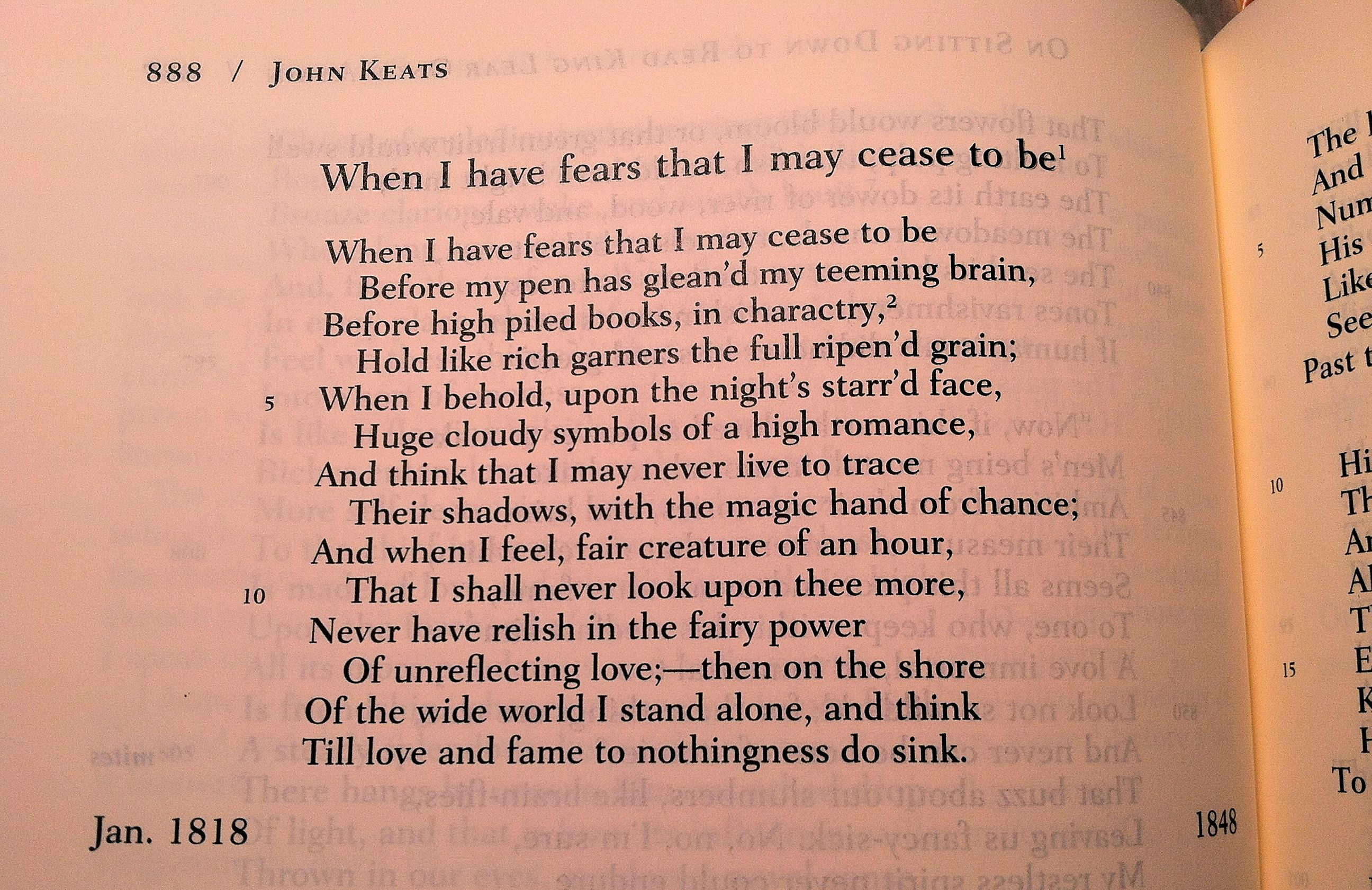 a literary analysis of when i have fears that i may cease to be by john keats In the poem ode on a grecian urn, keats describes elaborate images on a vase pair when i have fears that i may cease to be with ode on a grecian urn and ask students to compare the themes and forms of these two poems by the same author.