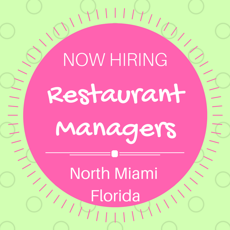 Nowhiring managers for our Miami Florida location!
