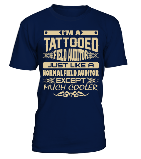 # TATTOOED FIELD AUDITOR JOB T SHIRTS .  TATTOOED FIELD AUDITOR JOB T-SHIRTS. IF YOU PROUD YOUR JOB AND LOVE TATTOOS, THIS SHIRT MAKES A GREAT GIFT FOR YOU AND YOUR FRIENDS ON THE SPECIAL DAY.---FIELD AUDITOR T-SHIRTS, FIELD AUDITOR JOB SHIRTS, FIELD AUDITOR JOB T SHIRTS, TATTOOED FIELD AUDITOR SHIRTS, FIELD AUDITOR TEES, FIELD AUDITOR HOODIES, FIELD AUDITOR LONG SLEEVE, FIELD AUDITOR FUNNY SHIRTS, FIELD AUDITOR JOB, FIELD AUDITOR HUSBAND, FIELD AUDITOR GRANDMA, FIELD AUDITOR LOVERS, FIELD…