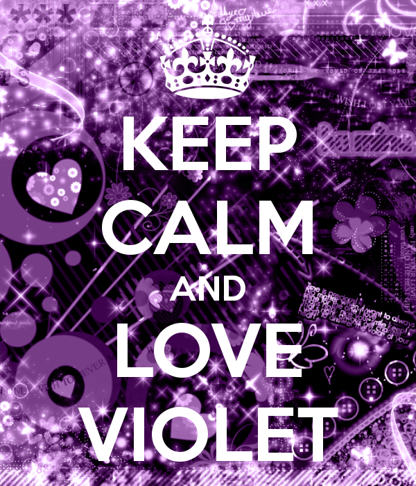 KEEP CALM AND LOVE VIOLET - KEEP CALM AND CARRY ON Image Generator - brought to you by the Ministry of Information
