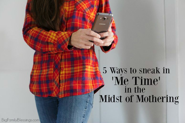 5 ways to sneak me time in the midst of mothering no