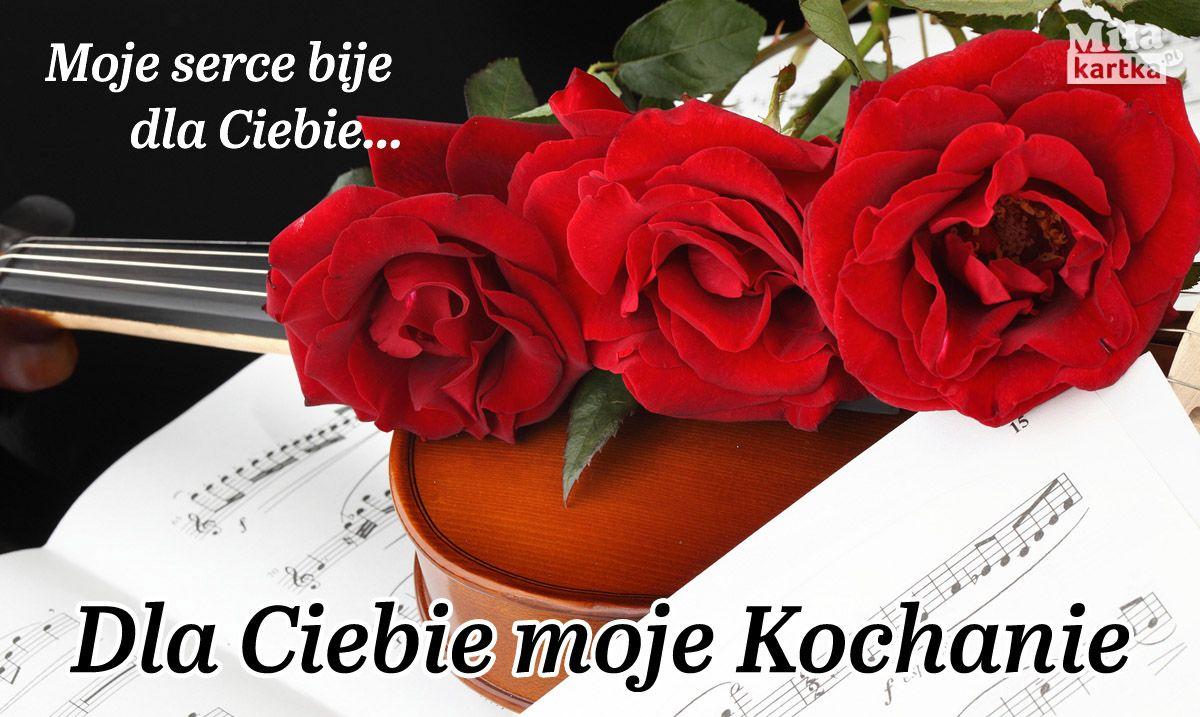 Dla Ciebie Moje Kochanie Milosc Kochanie Kartki Walentynki Serce Okolicznosciowe Polska Poland Pocztowki Dlaciebie Love Rose Flower Red Roses Rose