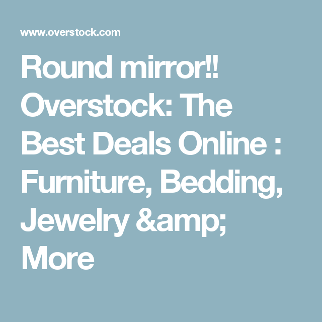 Overstock  The Best Deals Online   Furniture  Bedding  Jewelry. Round mirror   Overstock  The Best Deals Online   Furniture