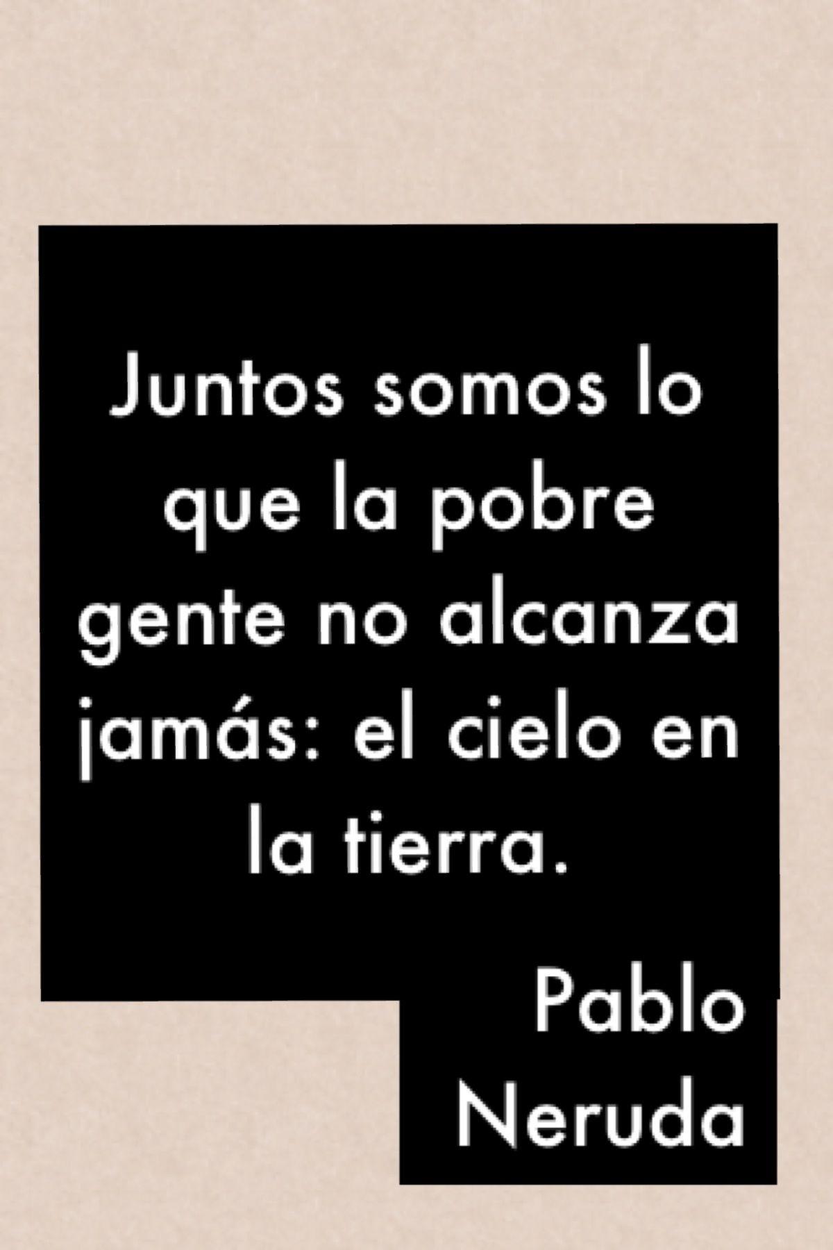 Pablo Neruda Imágenes Pinterest Frases Poesía Y Citas