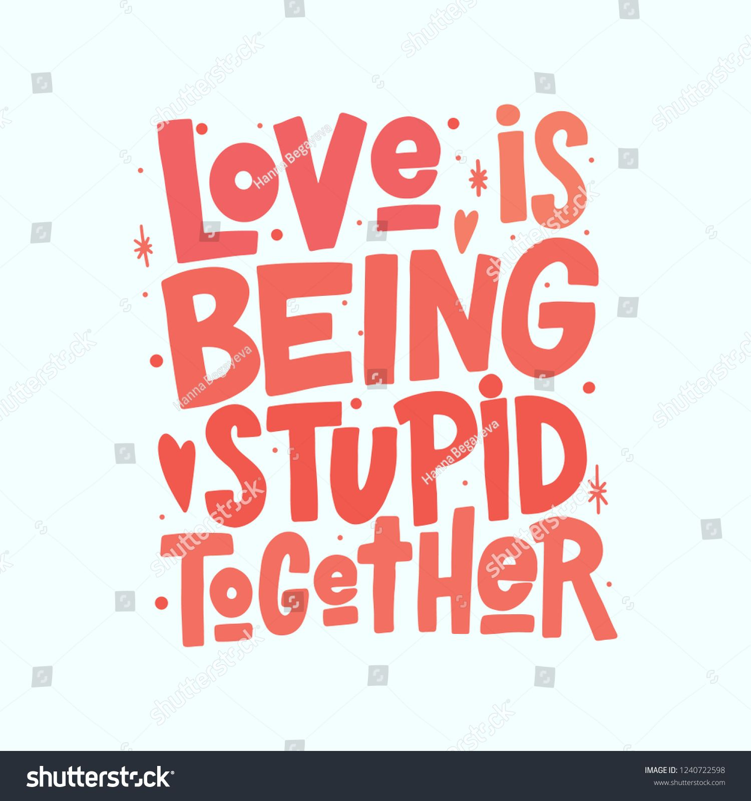 Download Love is being stupid together vector lettering isolated on ...
