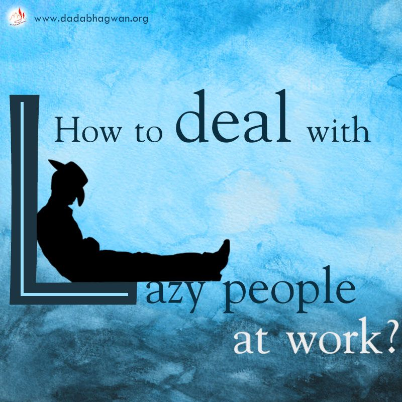 Do you have a Question: How to deal with #lazy people at ...