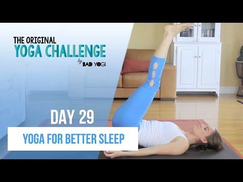 original yoga challenge day 29  yoga for better sleep