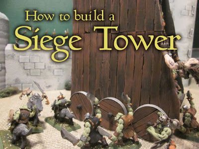 How To Build A Warhammer Siege Tower Tower Building