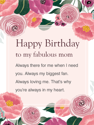 Happy Birthday To My Fabulous Mom Always There For Me When I Need You Always B Birthday Cards For Mother Happy Birthday Mom Wishes Birthday Wishes For Mother