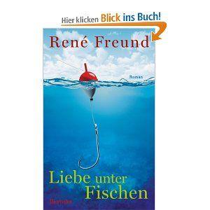 Liebe Unter Fischen Roman Amazon De Rene Freund Bucher Romane Liebe Bucher
