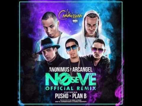 No Se Ve Remix   Anonimus Ft Arcangel, Plan B, Pusho, Zion & Lennox♥♥   ...