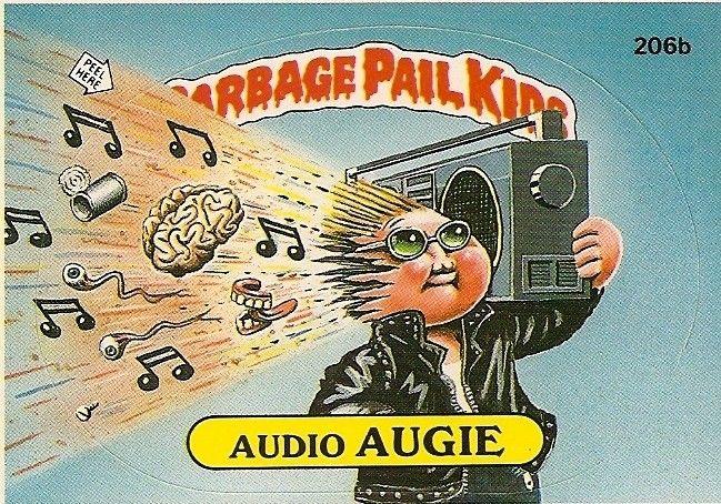 Audio Augie Garbage Pail Kids Garbage Pail Kids Cards Kids Stickers