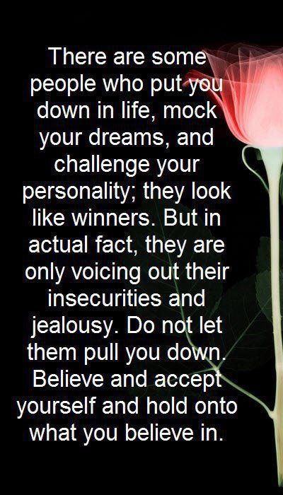There are some people who put you down in life, mock your ...