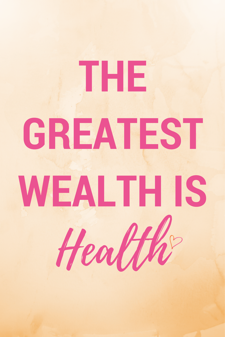 The Greatest Wealth Is Health Health Is Wealth Quotes Health Quotes Health