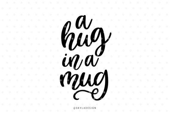 QuoteCut In Svg FilesA Hug Mug FileSpring MugCoffee WQrCBoxde