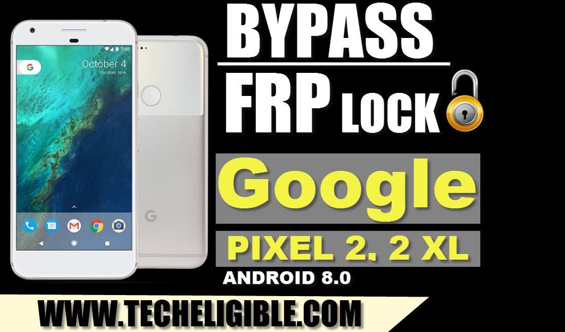 How to Bypass FRP Google Pixel 2, Pixel 2 XL Android 8 0