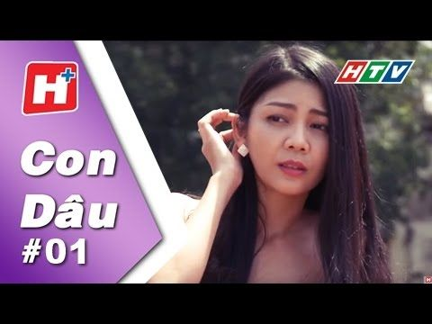 Con Dau Tập 01 Phim Tinh Cảm Cam Việt Nam