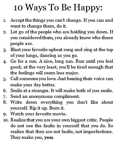 10 WAYS TO BE HAPPY: Also spend time with someone who thinks the world of  you, your mother, sister, daughter, husband. Just being with someone who  loves you ...