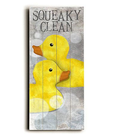 Another great find on #zulily! \'Squeaky Clean\' Rubber Ducky Wall Art ...