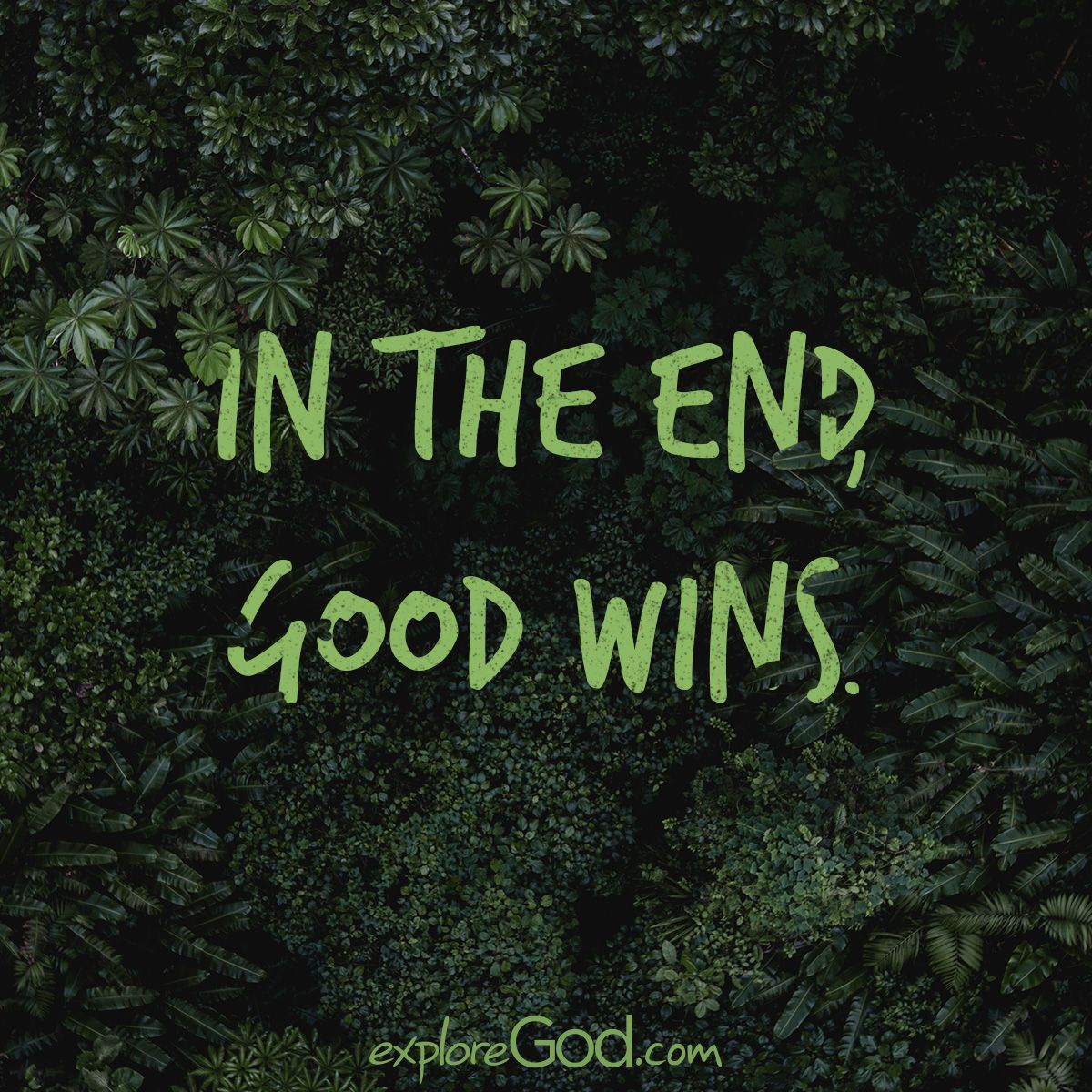 In the end, good wins. | Quotes to Live By | God, Winning quotes